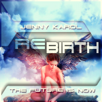 Jenny Karol  - ReBirth.The Future is Now! 151 (March 2021) - 01-03-2021